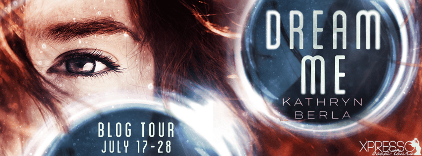 Dream Me by Kathryn Berla Blog Tour