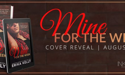 Mine For The Week by Erika Kelly Cover Reveal