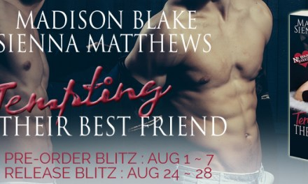 Tempting Their Best Friend by Madison Blake & Sienna Matthews Pre-Order Blitz