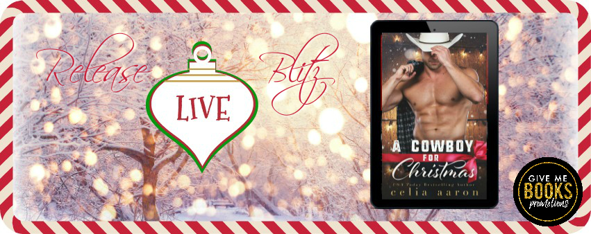 A Cowboy for Christmas by Celia Aaron Release Blitz