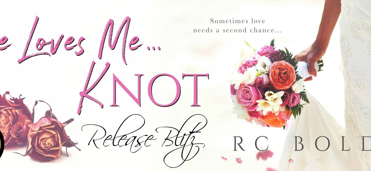 He Loves Me …. Knot by R.C. Boldt Release Bitz