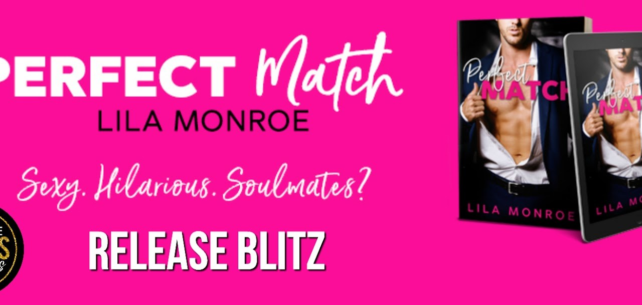 Perfect Match by Lila Monroe Release Blitz