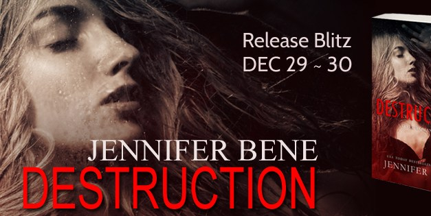 Destruction by Jennifer Bene Release Blitz