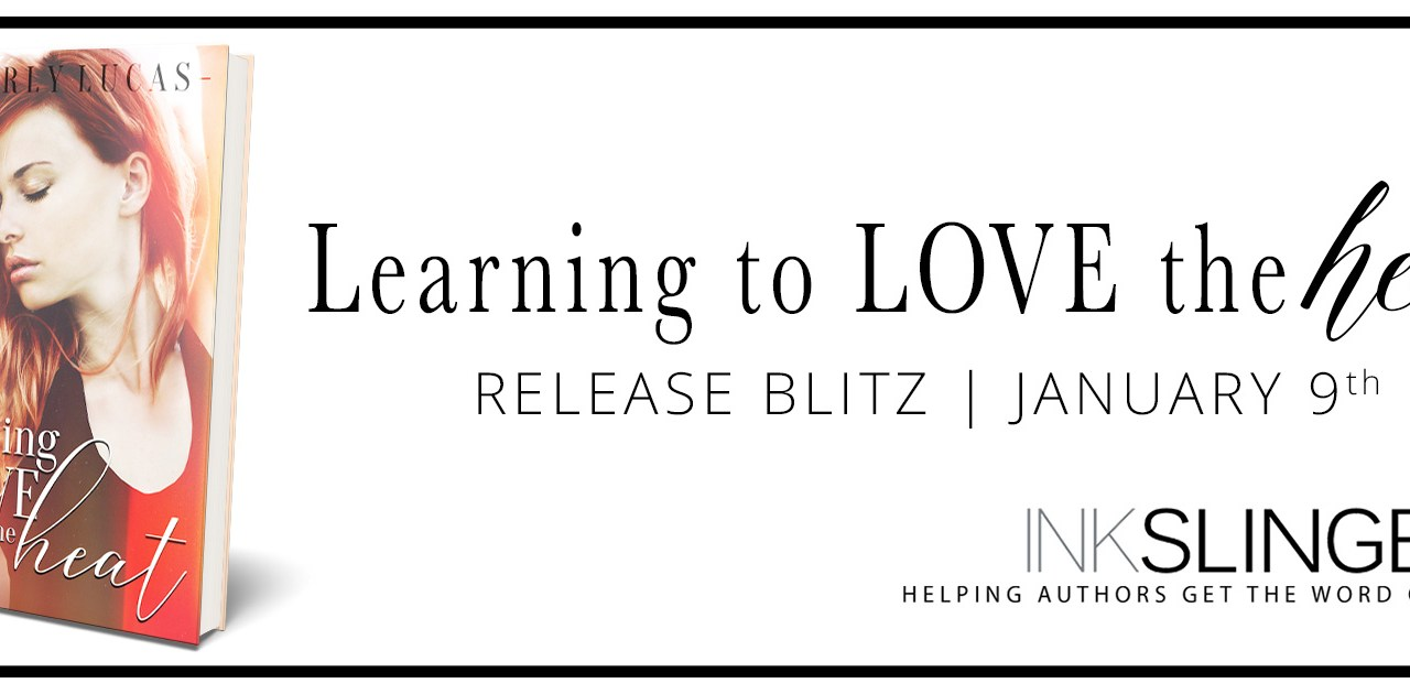 Learning to Love the Heat by Everly Lucas Release Blitz