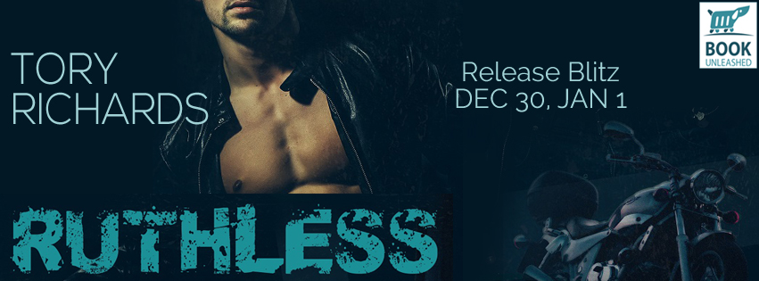 Ruthless by Tory Richards Release Blitz