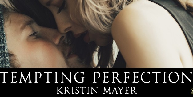 Tempting Perfection by Kristin Mayer Cover Reveal
