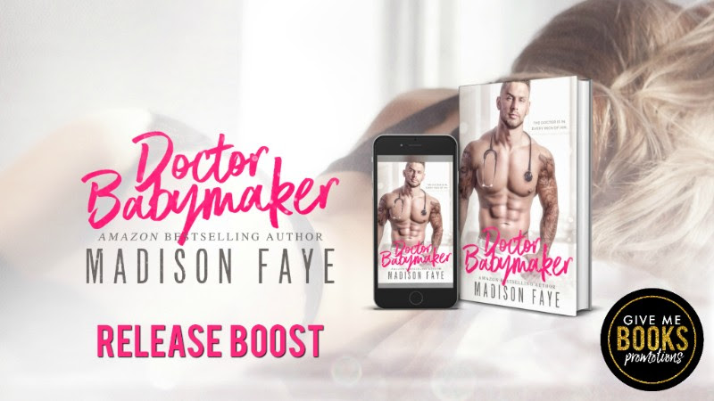 Doctor Baby Maker by Madison Faye Release Boost