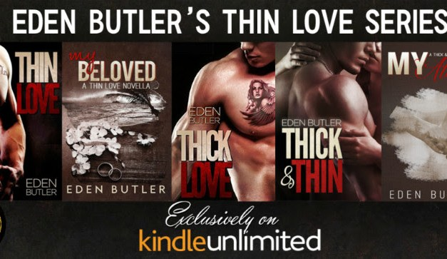 Thin Love Series by Eden Butler Series Blitz