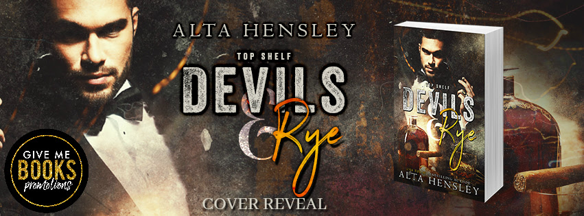 Devils & Rye by Alta Hensley Cover Reveal