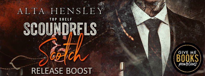 Top Shelf Scoundrels Scotch by Alta Hensley Release Boost