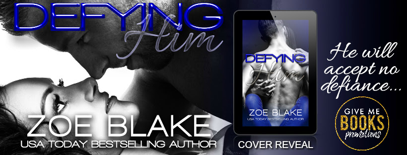 Defying Him by Zoe Blake Cover Reveal