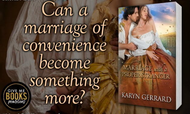 Marriage With A Proper Stranger by Karyn Gerrard Release Blitz