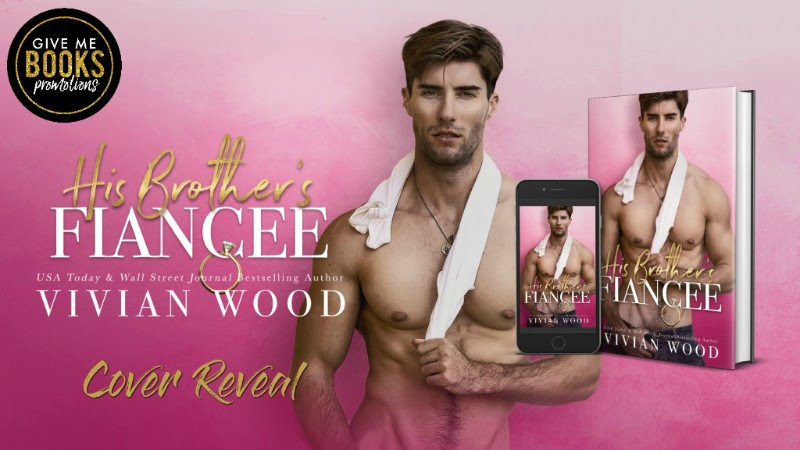 His Brother's Fiancee by Vivian Wood Cover Reveal