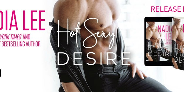 Hot Sexy Desire by Nadia Lee Release Blitz