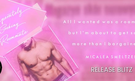 Desperately Seeking Roommate by Micalea Smeltzer Release Blitz