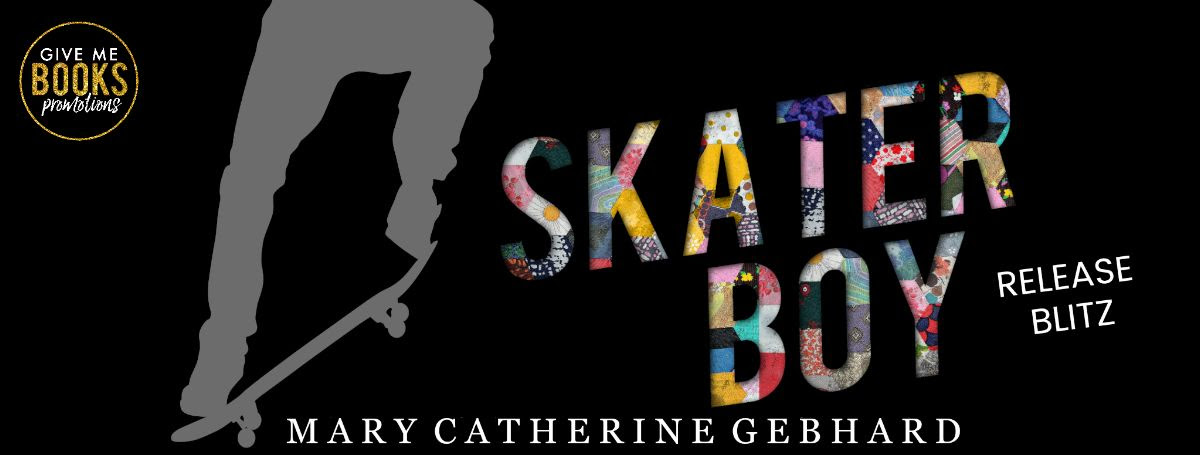 Skater Boy by Mary Catherine Gebhard Release Blitz