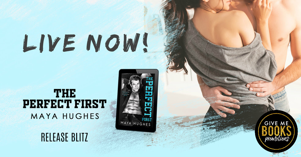 The Perfect First by Maya Hughes Release Blitz