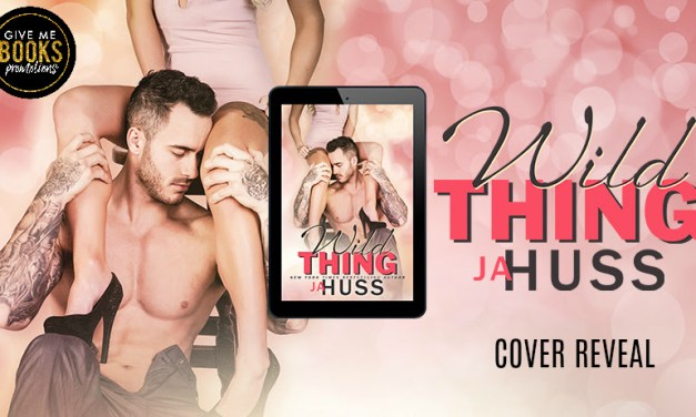 Wild Thing by J.A. Huss Cover Reveal