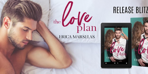 The Love Plan by Erica Marselas Release Blitz