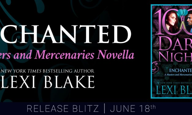 Enchanted by Lexi Blake Release Day Blitz