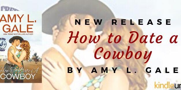 How to Date a Cowboy by Amy L. Gale Blog Tour