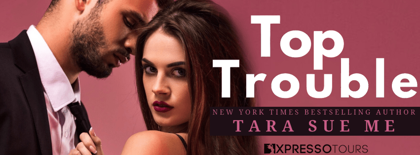 Top Trouble by Tara Sue Me Cover Reveal