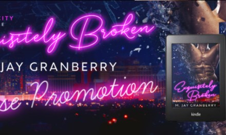 Exquisitely Broken by M. Jay Granberry Release Blitz