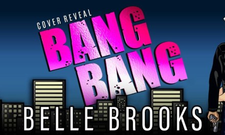 Bang Bang by Belle Brooks Cover Reveal