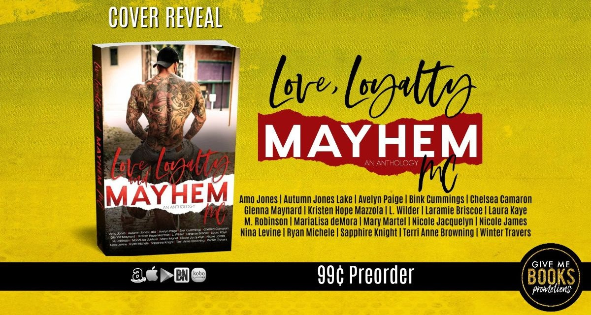 Love, Loyalty & Mayhem: A Motorcycle Club Romance Anthology Cover Reveal