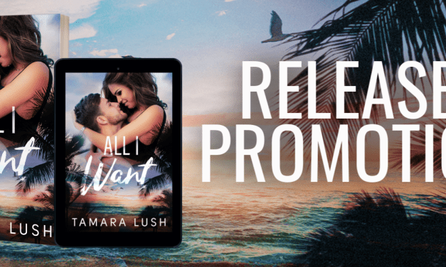 All I Want by Tamara Lush Release Blitz