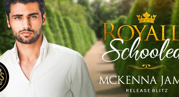 Royally Schooled by Mckenna James Release Blitz