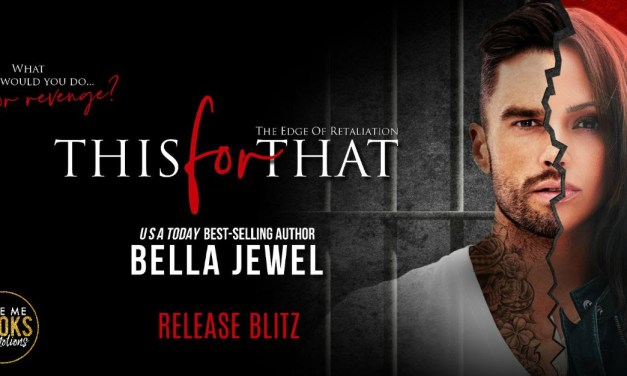 This for That: The Edge of Retaliation by Bella Jewel Release Blitz