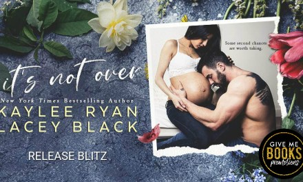 It's Not Over by Kaylee Ryan & Lacey Black Release Blitz