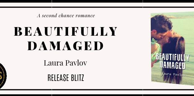 Beautifully Damaged by Laura Pavlov Release Blitz