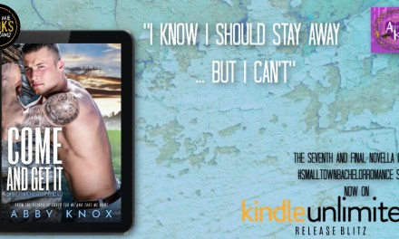 Come and Get It by Abby Knox Release Blitz
