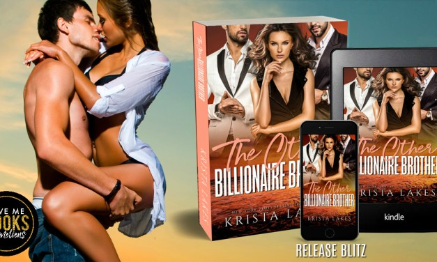 The Other Billionaire Brother by Krista Lakes Release Blitz