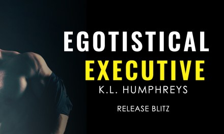 Egotistical Executive by K.L. Humphreys Release Blitz