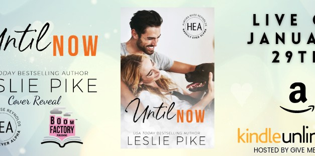 Until Now by Leslie Pike Cover Reveal