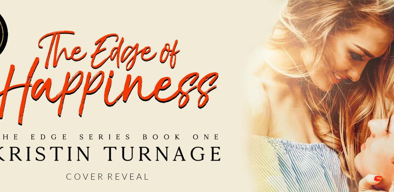 The Edge of Happiness by Kristin Turnage Cover Reveal
