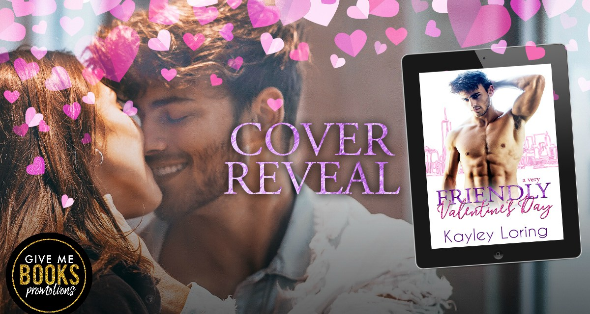 A Very Friendly Valentine's Day by Kayley Loring Cover Reveal