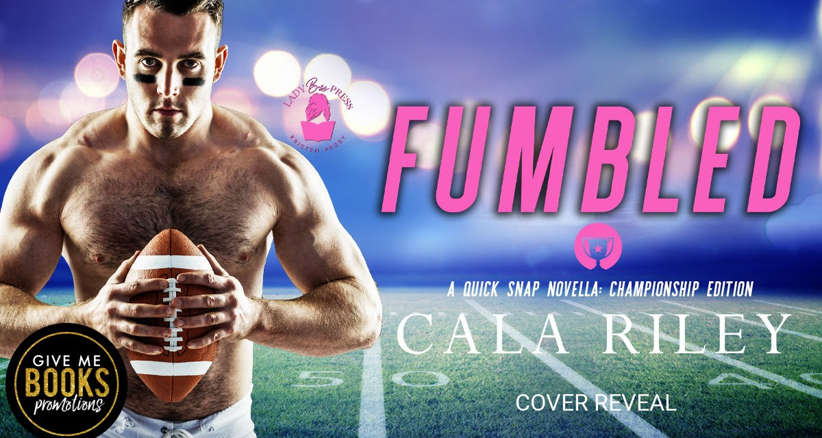 Fumbled by Cala Riley Cover Reveal