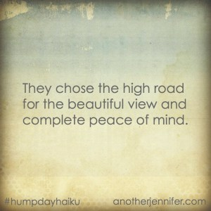 Hump Day Haiku: The High Road