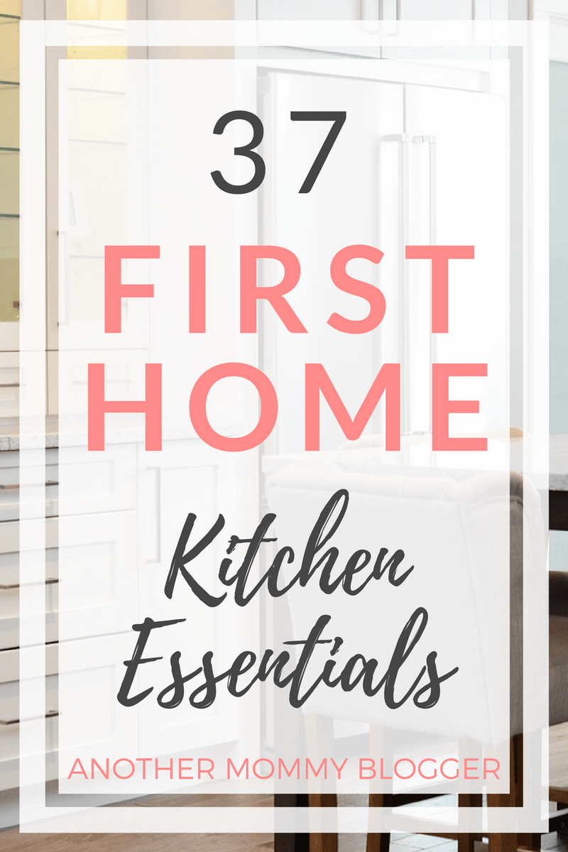 37 First Home Kitchen Essentials