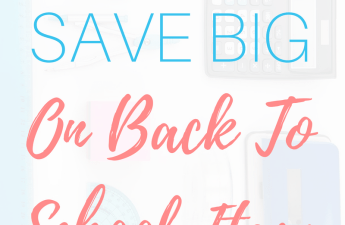 How Moms Save Big On Back To School Items
