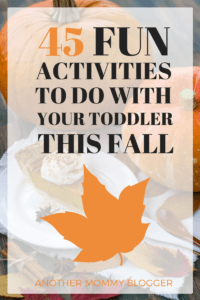 45 Fun Activities To Do With Your Toddler This Fall