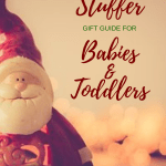 Stocking Stuffer Gift Guide For Babies and Toddlers