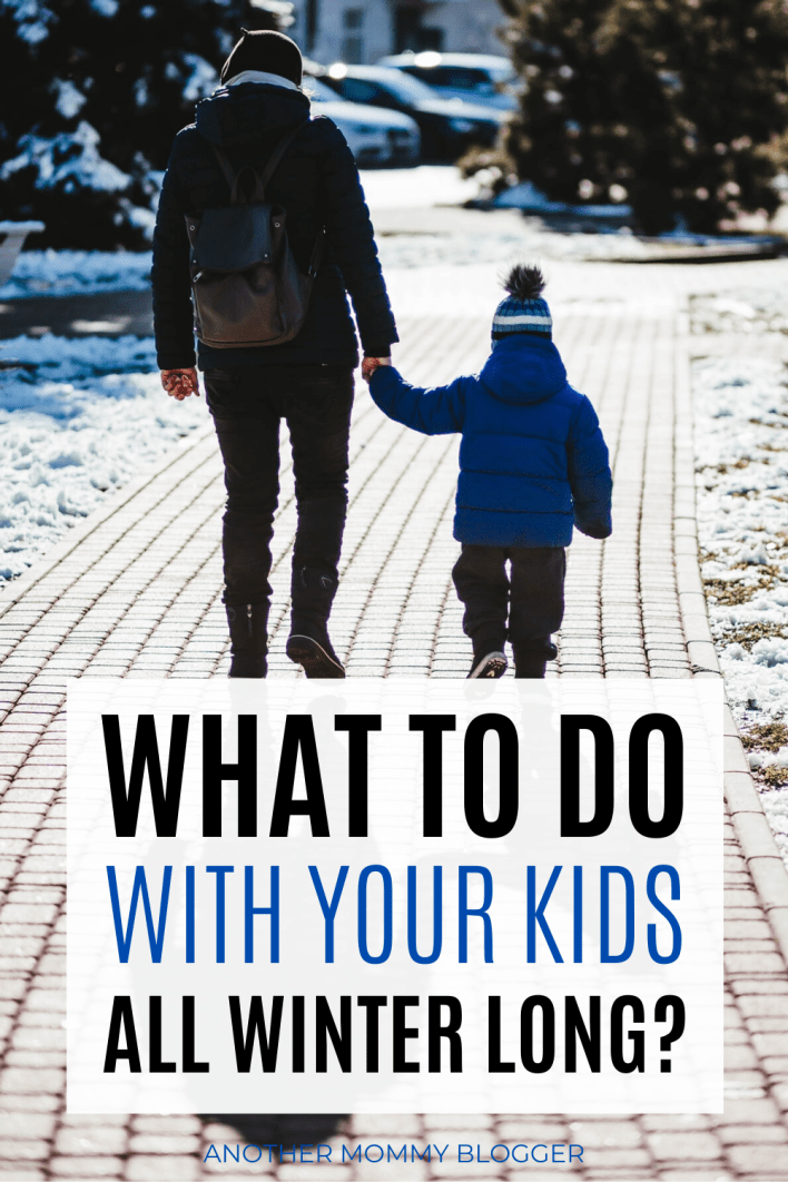 Indoor and outdoor kids activities for winter to keep them busy and moms sane. #kidsactivities