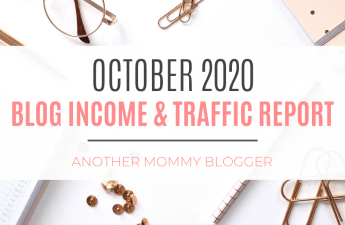 Another Mommy Blogger Blog Income And Traffic Report October 2020
