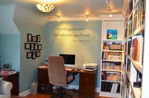 "My sister in-law Cary's beautiful home library. ""It is the god reader that makes the good book."""