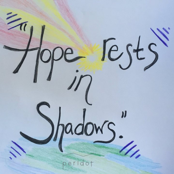 Hope Rests in Shadows